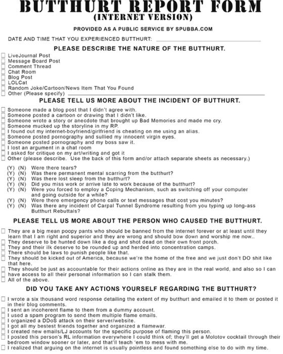 Please use this form to report your Butthurt.